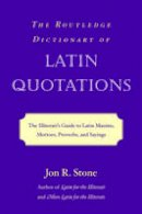 Stone, Jon R. - The Routledge Dictionary of Latin Quotations - 9780415969093 - V9780415969093