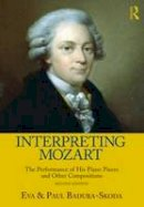 Badura-Skoda, Paul; Badura-Skoda, Eva - Interpreting Mozart - 9780415977517 - V9780415977517