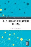 Oaklander, L. Nathan - C. D. Broad's Philosophy of Time - 9780415998123 - V9780415998123