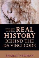 Sharan Newman - The Real History Behind the Da Vinci Code - 9780425200124 - KDK0012299