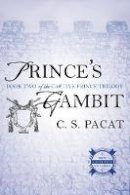 Pacat, C. S. - Prince's Gambit: Captive Prince Book Two (The Captive Prince Trilogy) - 9780425274279 - V9780425274279