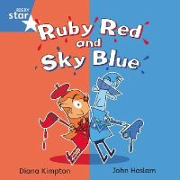 Diana Kimpton - Rigby Star Independent Blue Reader 4: Ruby Red and Sky Blue - 9780433029601 - V9780433029601