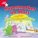 Warren, Celia - Rigby Star Independent Red Reader 13: Supermarket on Mars - 9780433029809 - V9780433029809