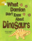 Weston, Carrie - Rigby Star Independent Gold Reader 3: What Damian Didn't Know About Dinosaurs - 9780433030485 - V9780433030485