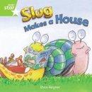 Rayner, Shoo - Rigby Star Independent Year 1 Green Fiction: Slug Makes a House Single - 9780433034469 - V9780433034469