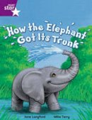 Langford, Jane - Rigby Star Independent Year 2 Purple Fiction: How the Elephant Got Its Trunk Single - 9780433034605 - V9780433034605
