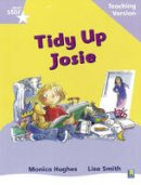 - Rigby Star Phonic Guided Reading Lilac Level: Tidy Up Josie Teaching Version - 9780433046585 - V9780433046585