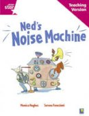 - Rigby Star Guided Reading Pink Level: Ned's Noise Machine Teaching Version - 9780433046745 - V9780433046745