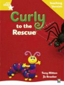 - Rigby Star Guided Reading Yellow Level: Curly to the Rescue Teaching Version - 9780433047971 - V9780433047971