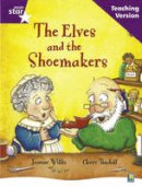 Jeanne Willis - Rigby Star Guided Reading Purple Level: The Elves and the Shoemaker Teaching Version - 9780433049982 - V9780433049982