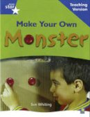 Whiting,Sue - Rigby Star Non-Fiction Blue Level: Make Your Own Monster Teaching Version Framework Edition - 9780433050483 - V9780433050483
