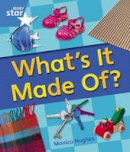 Hughes, Monica - Rigby Star Guided Year 1 Blue Level: Whats it Made of Reader Single - 9780433072836 - V9780433072836