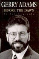 Adams, Gerry - Before the Dawn: An Autobiography - 9780434003419 - KLJ0019003
