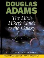Adams, Douglas - The Hitch Hiker's Guide to the Galaxy A Trilogy in Five Parts Now Including Mostly Harmless - 9780434003488 - V9780434003488