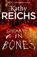 Reichs, Kathy - Speaking in Bones - 9780434021208 - 9780434021208