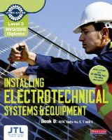 JTL, JTL Training - Level 3 NVQ/SVQ Diploma Installing Electrotechnical Systems and Equipment Candidate Handbook B - 9780435031275 - V9780435031275