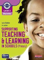 Burnham, Louise; Baker, Brenda - Level 3 Diploma Supporting Teaching and Learning in Schools, Primary, Candidate Handbook - 9780435032043 - V9780435032043