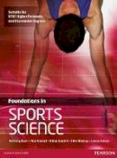 Bush, Anthony; Gledhill, Adam; Mackay, Nikki; Garrard, Max; Sutton, Louise - Foundations in Sports Science - 9780435046866 - V9780435046866