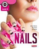 Kniveton, Lisa; Anderson, Lindsey; Avenell, Alice - Level 2 Nails Student Book - 9780435047559 - V9780435047559