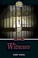 Kendal, Penny - Rapid Plus 8.1 Witnesses - 9780435071516 - V9780435071516