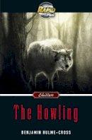 Hulme-Cross, Benjamin - Rapid Plus 9.1 the Howling - 9780435071554 - V9780435071554