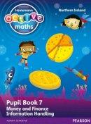 Keith, Lynda; Mills, Steve; Koll, Hilary - Heinemann Active Maths NI KS1 Beyond Number Pupil Book 7 - Money, Finance and Information Handling - 9780435077341 - V9780435077341