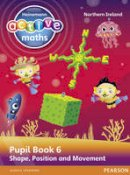 Keith, Lynda; Mills, Steve; Koll, Hilary - Heinemann Active Maths NI KS2 Beyond Number Pupil Book 6 - Shape, Position and Movement - 9780435077440 - V9780435077440
