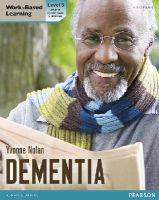 Nolan, Yvonne - Health and Social Care: Dementia Level 3 Candidate Handbook (QCF) - 9780435077877 - V9780435077877
