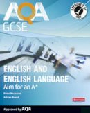 Buckroyd, Peter - AQA GCSE English and English Language Student Book: Aim for an A* - 9780435118129 - V9780435118129