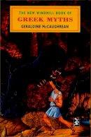 McCaughrean, Geraldine - The New Windmill Book of Greek Myths (New Windmills) - 9780435124649 - V9780435124649