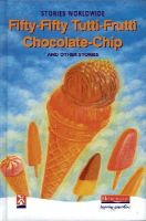 - Fifty-fifty Tutti-frutti Chocolate-chip and Other Stories - 9780435125370 - V9780435125370