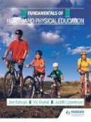 Eshuys, Jo, Guest, Vic, Lawrence, Judith, Jackson, Coleen, Bunnage, Dee - Fundamentals: Health and Physical Education - 9780435130008 - V9780435130008