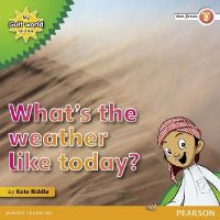 Riddle, Kate - My Gulf World and Me Level 2 Non-fiction Reader: What's the Weather Like Today? - 9780435135140 - V9780435135140