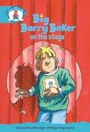 Hamlyn, Gill; Hamlyn, Paul - Literacy Edition Storyworlds Stage 9, Our World, Big Barry Baker on the Stage - 9780435141219 - V9780435141219