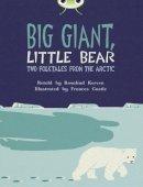 Kerven, Rosalind - BC Brown B/3B Big Giant, Little Bear (BUG CLUB) - 9780435143725 - V9780435143725