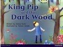 Scott, Janine - Bug Club Red B (KS1) King Pip and the Dark Wood - 9780435167998 - V9780435167998