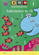 Scottish Primary Mathematics Group - Scottish Heinemann Maths 1: Subtraction to 10 Activity Book 8 Pack - 9780435168698 - V9780435168698