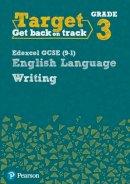 - Target Grade 3 Writing Edexcel GCSE (9-1) English Language Workbook (Intervention English) - 9780435183288 - V9780435183288
