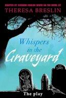 Conlon, Richard; Breslin, Theresa - Whispers in the Graveyard Heinemann Plays - 9780435233471 - V9780435233471