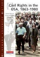 Richard Griffiths - Heinemann Advanced History: Civil Rights in the USA 1863-198 - 9780435327224 - V9780435327224