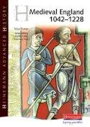 - Heinemann Advanced History: Medieval England 1042-1228 - 9780435327606 - V9780435327606