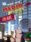 Esseen, Mandy; et al. - WJEC GCSE Media Studies Student Book with ActiveBook CD-ROM - 9780435404215 - V9780435404215