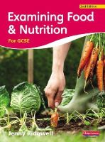 Ridgwell, Jenny - Examining Food and Nutrition for GCSE - 9780435420710 - V9780435420710
