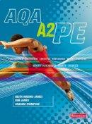 James, Rob; Wiggins-James, Nesta; Thompson, Graham - AQA A2 PE Student Book - 9780435499501 - V9780435499501