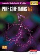 Boardman, Sam, Clough, Tony, Evans, David - Advancing Maths for AQA Pure Core Maths - 9780435513306 - V9780435513306