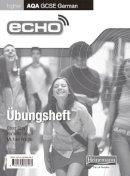 Gray, Oliver; Lanzer, Harriette; Wardle, Michael - Echo AQA GCSE German Higher Workbook 8 Pack - 9780435720353 - V9780435720353
