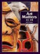 Orgee, Jeff - Art Matters 11-14 Student Book - 9780435812041 - V9780435812041