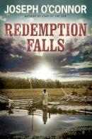 O'Connor, Joseph - Redemption Falls - 9780436206290 - KEX0214474