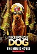 Michael Anthony Steele - Movie Novel (Firehouse Dog) - 9780439896429 - KEX0253762