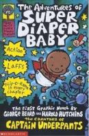 Pilkey, Dav - The Adventures of Super Diaper Baby (Captain Underpants) - 9780439981613 - V9780439981613